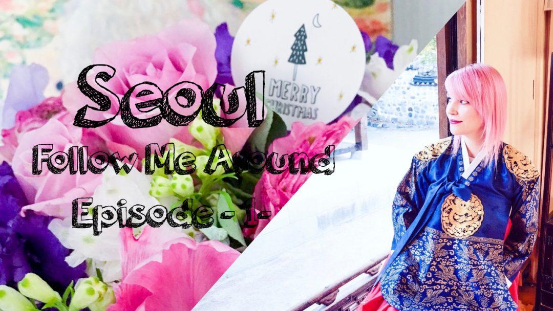 Seoul Vlog Shias Welt Follow Me around Korea